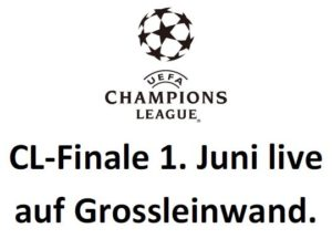Champions League Finale am 1. Juni live auf Grossleinwand